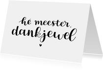 Bedankkaartje - Hé meester, dankjewel