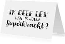 Bedankkaartje - Ik geef les, wat is jouw superkracht?