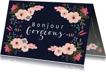 Bloemen kaart met Bonjour Gorgeous