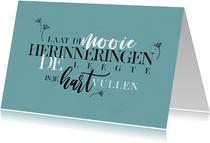 Condoleancekaart herinneringen liefde sterkte typografisch