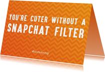 Valentijnskaarten - Cuter without a snapchat filter