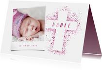 Dankeskarte Taufe Kreuz pink Spritztechnik Foto