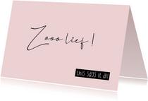 Felicitatiekaarten - Felicitatie geboorte Zooo lief this says it all