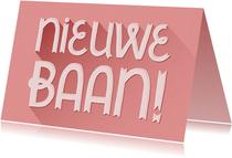 Felicitatiekaart nieuwe baan typografisch roze