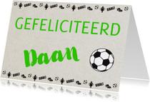 Gefeliciteerd Daan voetbal