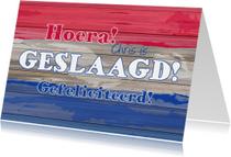 Geslaagd kaarten - Geslaagd ROOD WIT BLAUW hout L