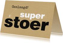 Geslaagd Super stoer