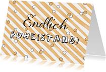 Glückwunschkarte 'Endlich Ruhe(stand)'