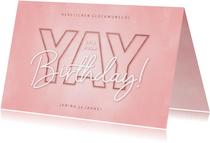 Glückwunschkarte rosa 'Yay', its your birthday'