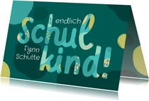 Glückwunschkarte Schulkind Einschulung Lettering