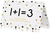 Grappige felicitatiekaart zwanger 1 + 1 = 3 en confetti