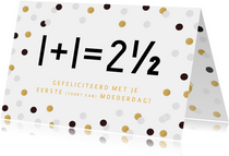 Grappige moederdagkaart voor een mommy-to-be 1+1=2½