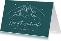 Grußkarte Motivation 'Keep up the good work'