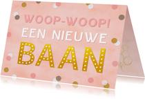 Hippe felicitatiekaart woop-woop nieuwe baan roze confetti