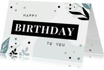 Karte Glückwunsch Geburtstag 'Happy Birthday'