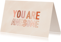 Lief kaartje you are awesome