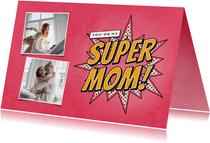 Moederdagkaart met foto's you're my SUPER MOM in comic stijl