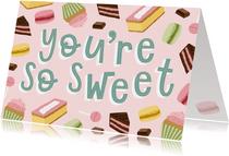 Moederdagkaart 'You're so sweet'