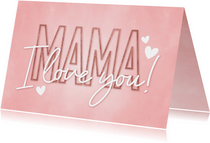 Muttertagskarte rosa 'Mama I love you!' Typografie & Herzen