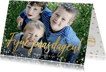 Paaskaart fijne paasdagen met grote eigen foto en goud