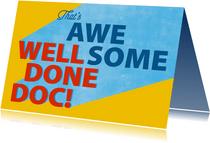PhD felicitatie kaart - Well Done Doc!
