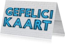 Felicitatiekaarten - Stoere industriële gefeliciKaart met blauwe Neon letters