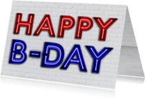 Stoere Verjaardagskaart met Neon Letters Happy B-Day