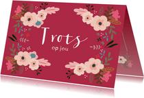 Trots op jou kaart met mooie fleurige bloemen