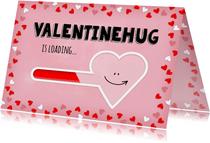 Valentijn hug is loading - pink