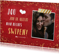 Valentijnskaart, jou zou ik altijd naar rechts swipen