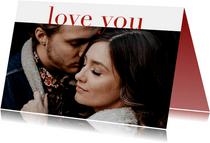 Valentijnskaart met grote foto en 'love you'