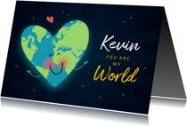 Valentijnskaart you are my World