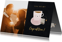 Valentijnskaart you're my cup of tea met foto
