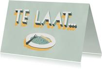 Verjaardagskaart 'Te laat...' leeg taartbordje en typografie