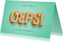 Verjaardagskaart te laat 'oeps!' typografisch