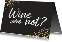 Verjaardagskaart 'wine not?'