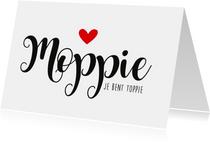 Vriendschapskaart Moppie je bent Toppie