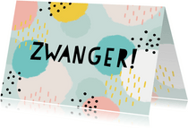 Vrolijke felicitatiekaart 'Zwanger' met gekleurde stippen