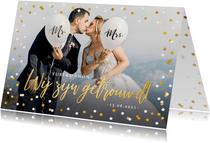 Wij zijn getrouwd kaart met eigen foto en confetti kader