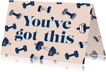 You've got this fitness gewichtjes