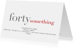 Einladungskarte 'forty something' humorvoll