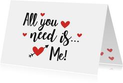 Valentijnskaart I need you more