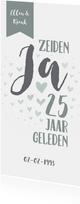 Jubileumkaart 'Zeiden ja 25 jaar geleden' met hartjes