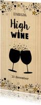 """Uitnodiging """"High wine""""  feestelijke kaart als wijnkist"""