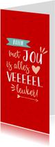 Valentijnskaart rood met jou is alles leuker