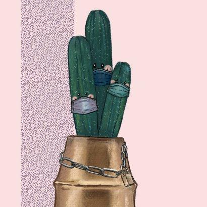 Beterschapskaart cactussen met mondkapjes in quarantaine 2