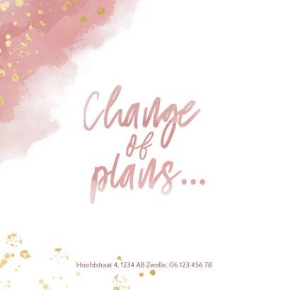 Change of plans uitnodigingskaart roze waterverf en spetters 2