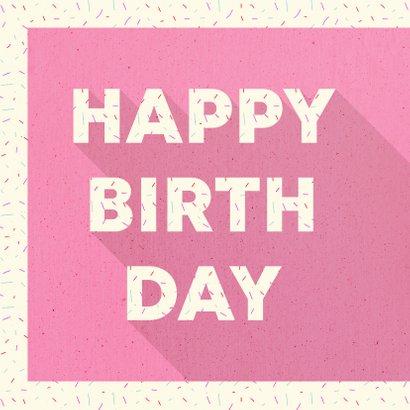 Felicitatiekaart 'HAPPY BIRTHDAY' typografisch met confetti 2