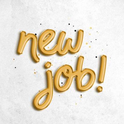 Felicitatiekaart 'new job!' folieballon met confetti 2