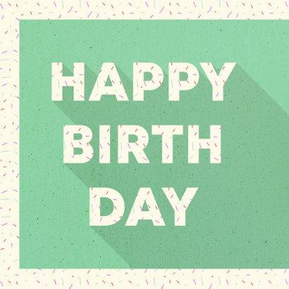 Felicitatiekaart typografisch 'HAPPY BIRTHDAY' met confetti 2